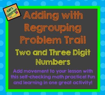 Adding with Regrouping - Two and Three Digit Numbers - Practice Addition Standards in a fun and engaging way! Challenging word problems included!Regrouping in addition is a challenging skill and the practice can get repetitive. This addition problem trail is a great way to get students up and moving while focusing on regrouping skills in math!