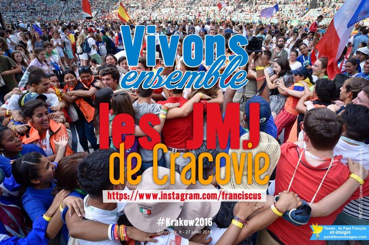 Pape François @Pontifex_fr 27 juil. #PapeFrancois #Pontifex > Vivons ensemble la JMJ de Cracovie!   #Krakow2016  https://www.instagram.com/franciscus