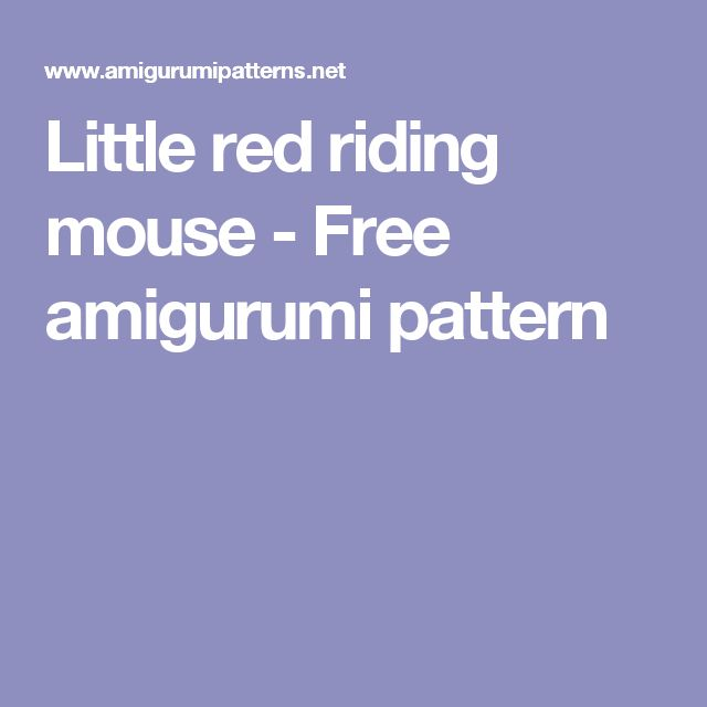 Little red riding mouse - Free amigurumi pattern