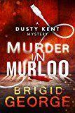 Free Kindle Book -   Murder in Murloo (Dusty Kent Mysteries Book 1)