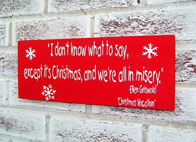 Funny Christmas gifts for Mom, Ellen Griswold quote, It's Christmas we're all in misery, Christmas Vacation #funny mom christmas gift