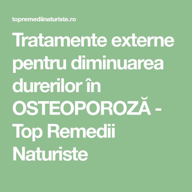Tratamente externe pentru diminuarea durerilor în OSTEOPOROZĂ - Top Remedii Naturiste