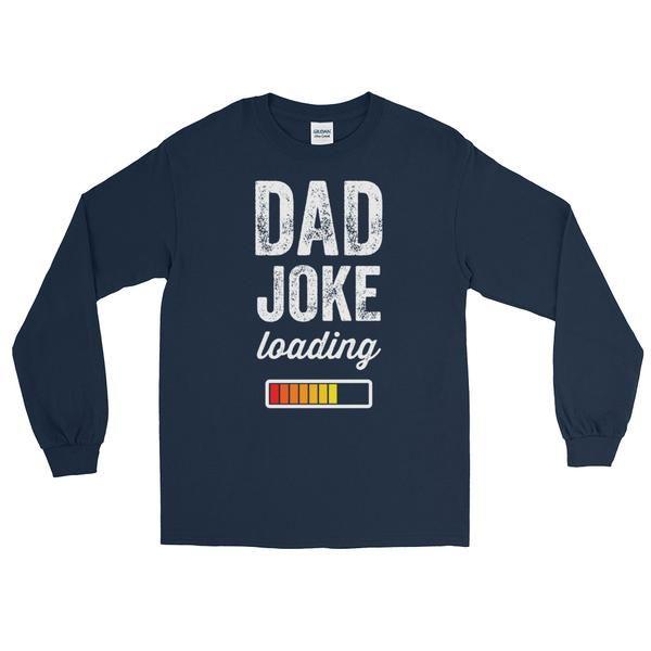 12e37678f Dad Joke Loading Please Wait Funny Daddy Long Sleeve T-Shirt | Funny ...