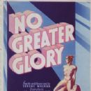"""No Greater Glory is a 1934 American Pre-Code allegorical anti-war film directed by Frank Borzage and based on the novel A Pál utcai fiúk by Ferenc Molnár. The film's box office performance was described as """"dismal""""."""