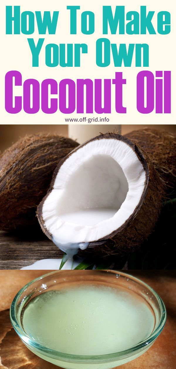 How To Make Your Own Coconut Oil Cooking With Coconut Oil Coconut Oil Recipes Coconut