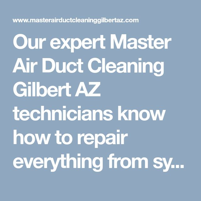 Our expert Master Air Duct Cleaning Gilbert AZ technicians know how to repair everything from system to air duct at affordable rates. Dial (480) 524-1711 today! #GilbertAirDuctCleaning #AirDuctCleaningGilbert #AirDuctCleaningGilbertAZ #DuctCleaningGilbert #DuctCleaningGilbertAZ