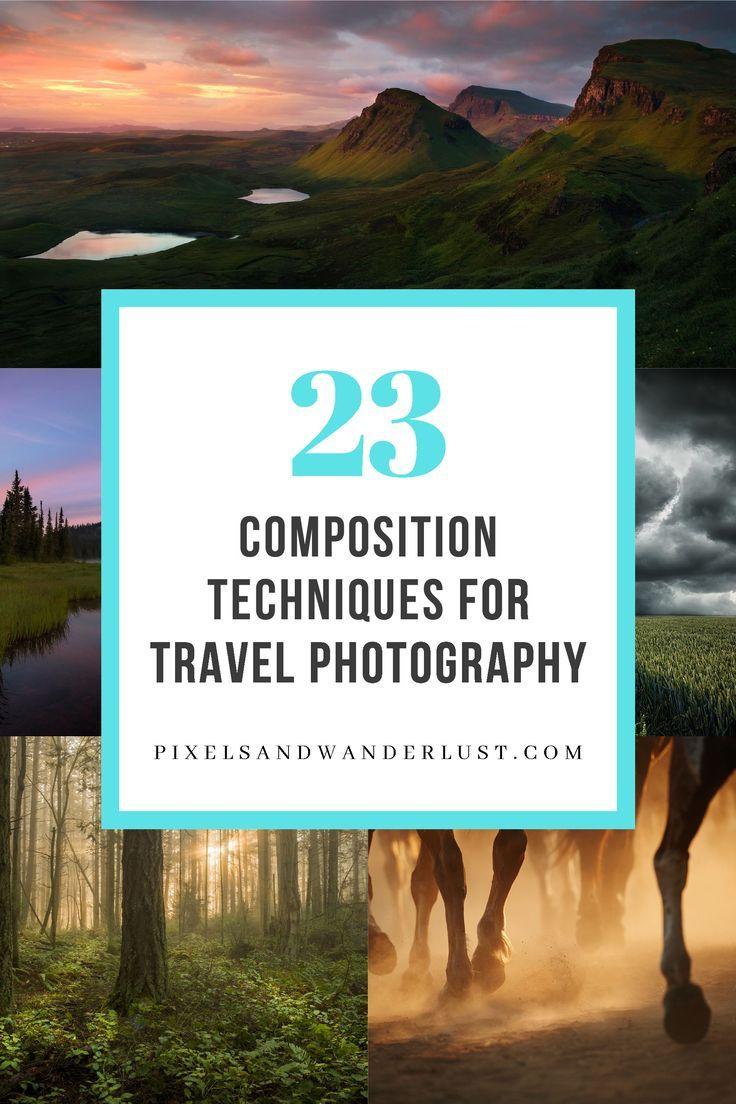 23 Composition Techniques For Travel Photography Travel Photography Travel Photography Tips Composition Techniques