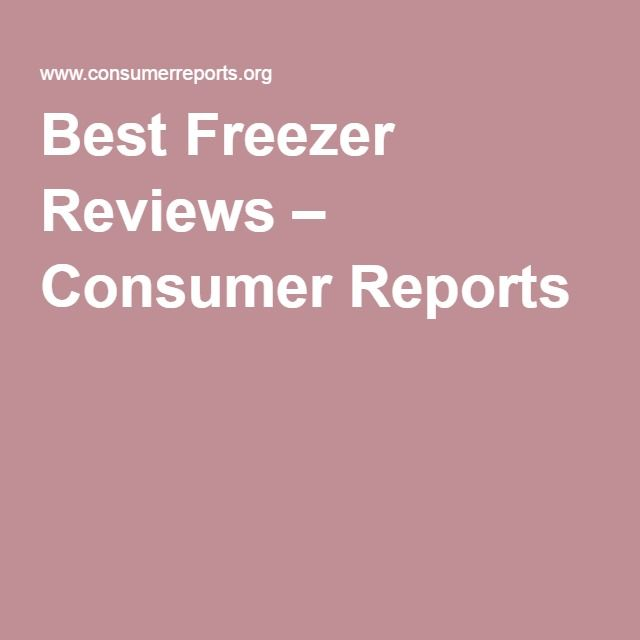 Best Freezer Reviews Consumer Reports Refrigerators Freezers Wine Coolers Pinterest And Refrigerator