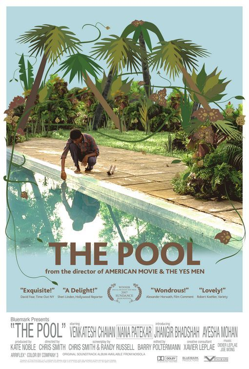 The Pool (2007) - When you go into a country you don't know, cast street kids who can't read, you end up with an amazing movie.