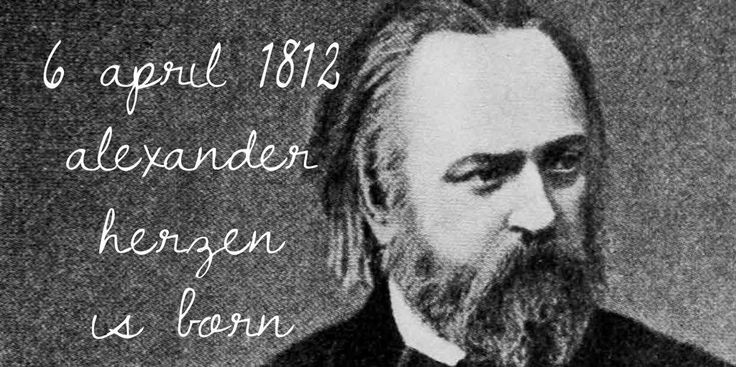 "6 April 1812. Alexander Herzen ""Father of Russian socialism"" was born"
