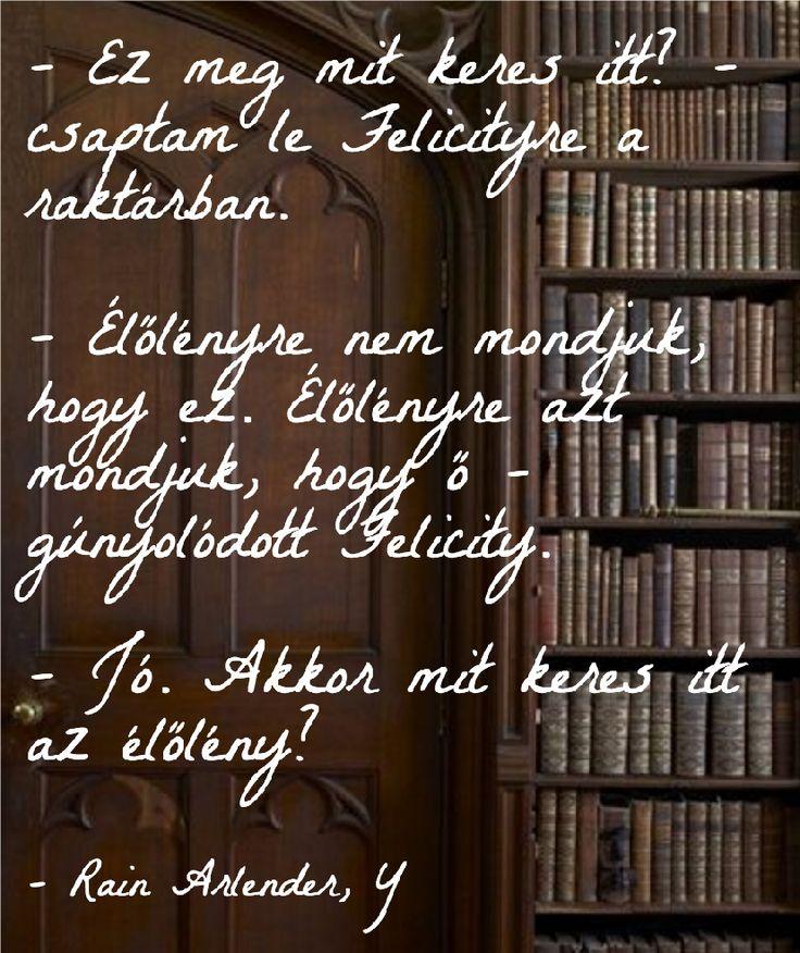 Raktár Felicity élőlény ekönyv szöveg Y Rain Arlender http://syllabux.hu/books/y?id=164