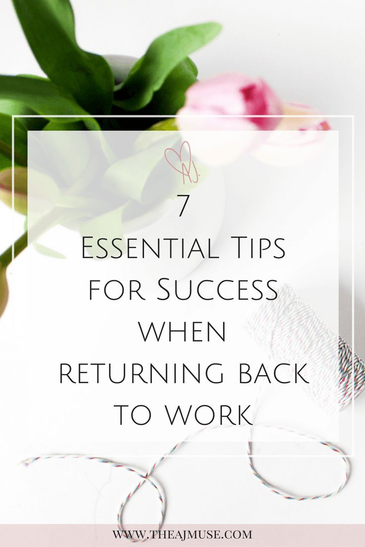 7 Essential Tips For Success When Returning Back To Work  Career  Job   Maternity