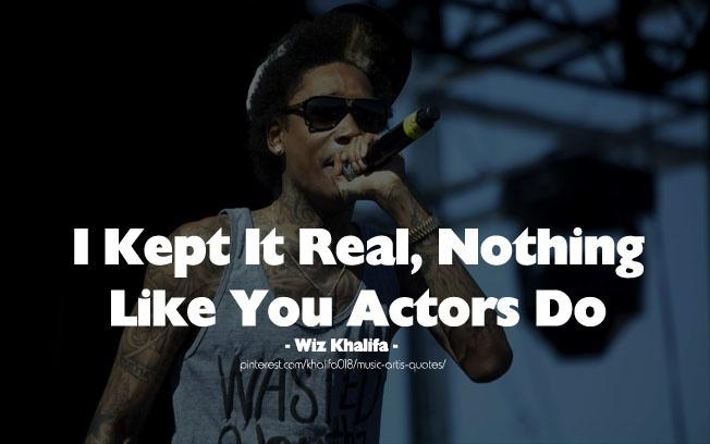 Keep It Real - Wiz Khalifa #quotes