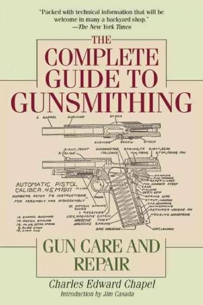 The Most Comprehensive Gunsmithing Guide of All Time. Written by one of the most prolific firearms experts of all time, The Complete Guide to Gunsmithing is a highly detailed and essential reference f
