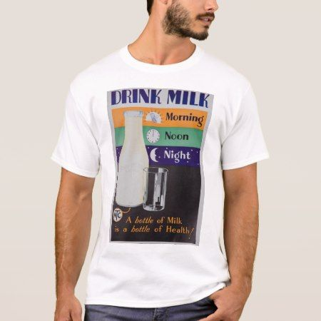 Drink Milk, Morning Noon Night poster T-Shirt - click to get yours right now!
