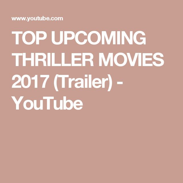 TOP UPCOMING THRILLER MOVIES 2017 (Trailer) - YouTube