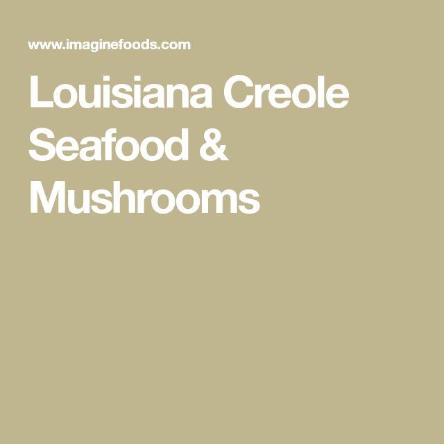 Louisiana Creole Seafood & Mushrooms