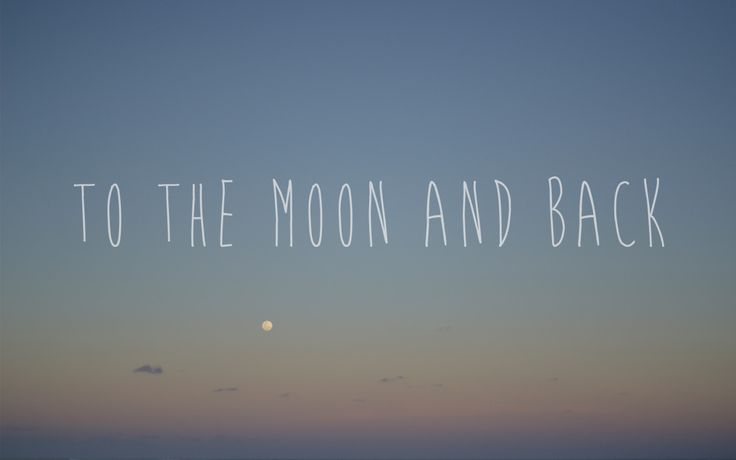 Wallpaper To the moon and back / Inspiratemirando