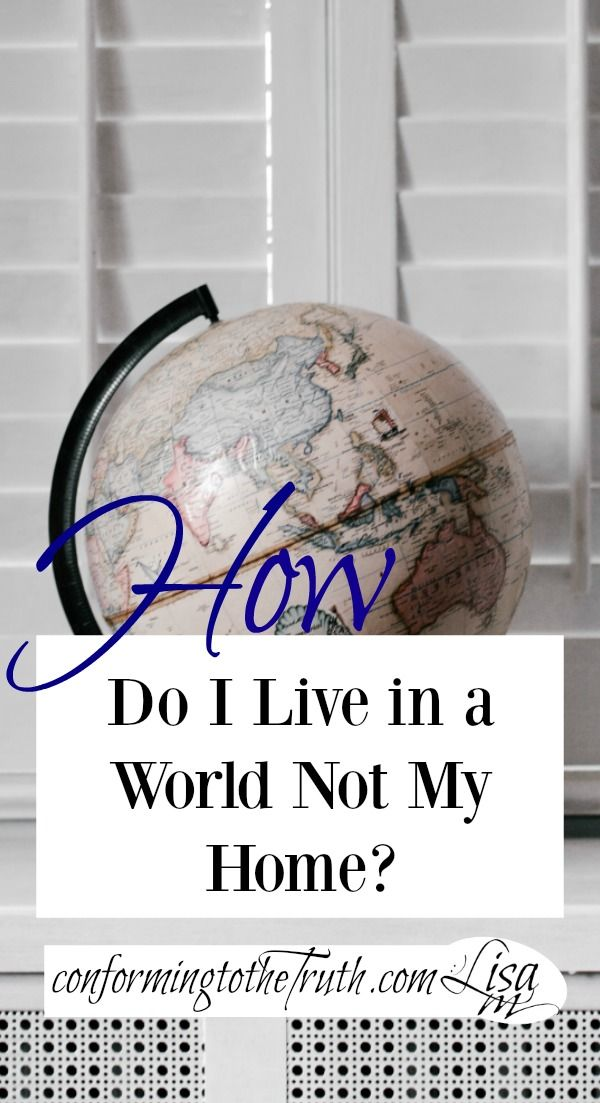 How Do I live in world not my home? Join in my 1 Peter Bible Study and learn the answer to this question and much more.