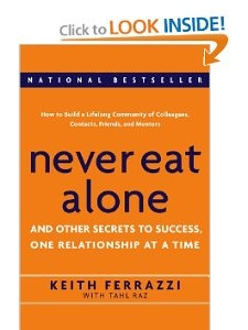 Amazon.com: Never Eat Alone: And Other Secrets to Success, One Relationship at a Time (9780385512053): Keith Ferrazzi, Tahl Raz: Books