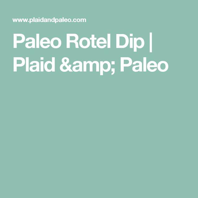 Paleo Rotel Dip | Plaid & Paleo