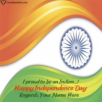 Independence is a name of freedom. On Independence Day, we celebrate freedom and the liberties we have as Indian citizens.Create beautiful Photo With Indian Flag & name to express your spirit for country in a beautiful and awesome way. Its awesome and unique way to celebrate Indian Independence Day 2017 by writing your name on independence day wishes images and share your name wishes on any social media.