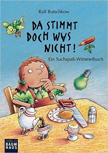 Da stimmt doch was nicht!: Ein Suchspaß-Wimmelbuch Baumhaus Verlag: Amazon.de: Ralf Butschkow: Bücher
