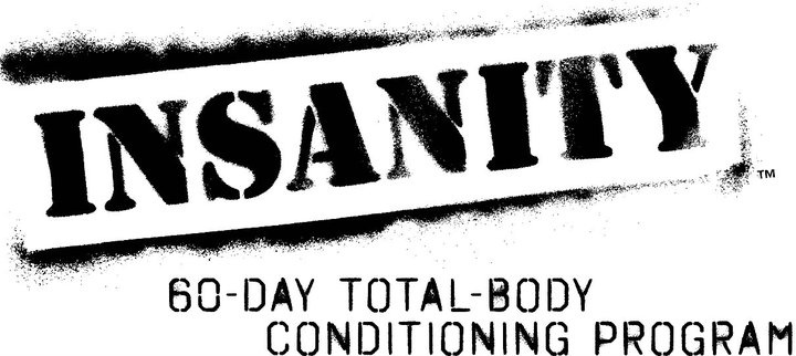 Insanity...best workout ever!