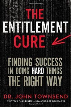 The Entitlement Cure : finding success in doing hard things the right way @ 170.44 T66 2015