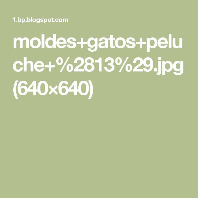 moldes+gatos+peluche+%2813%29.jpg (640×640)