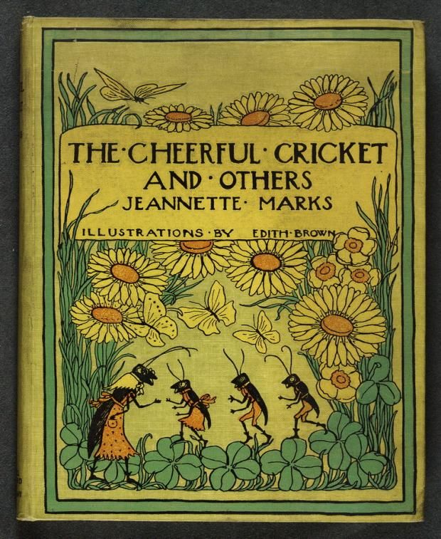 'The Cheerful Cricket and Others', by Jeannette Marks, illustrated by Edith Brown (1907)