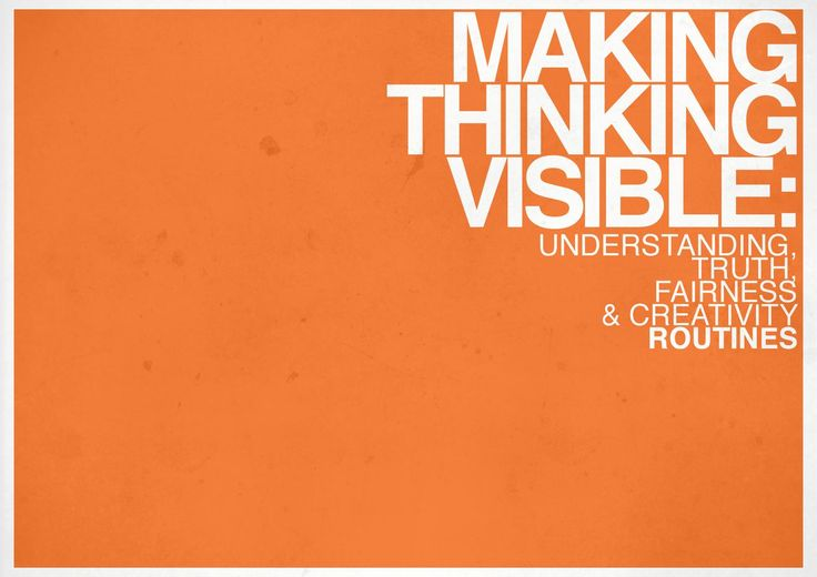 The Booklet: click here again and again for help Make Thinking Visible Routines  A collection of 4 sets of thinking routines.