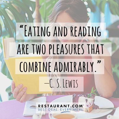 """""""Eating and reading are two pleasures that combine admirably""""- C.S. Lewis   Do you read when dining out?"""