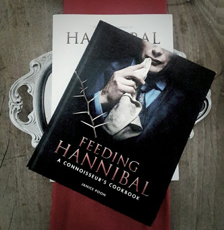 Feeding Hannibal: A connoisseur's cookbook by Janice Poon