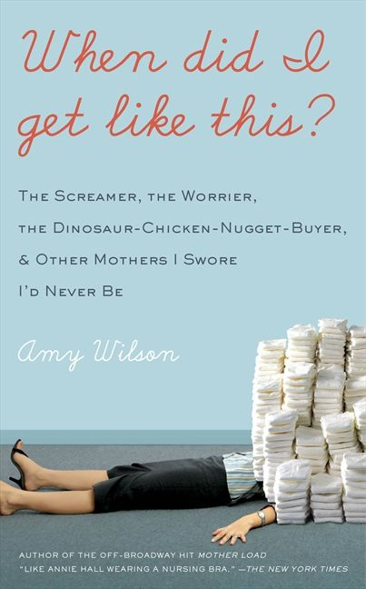 """Written in short chapters that busy mothers can enjoy, """"When Did I Get Like This?"""" is a funny, endearing celebration of the modern mother's quest to provide what is best for her kids in the age of too many options.: Worth Reading, Mothers, Must Reading, Books Worth, Amy Wilson, Swore I D, Reading Lists, New Mom, I'M"""
