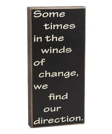 Take a look at this 'Winds of Change' Box Sign by Collins on #zulily today!