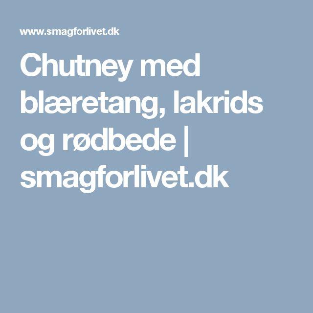 Chutney med blæretang, lakrids og rødbede | smagforlivet.dk