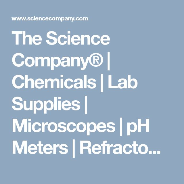The Science Company® | Chemicals | Lab Supplies | Microscopes | pH Meters | Refractometers