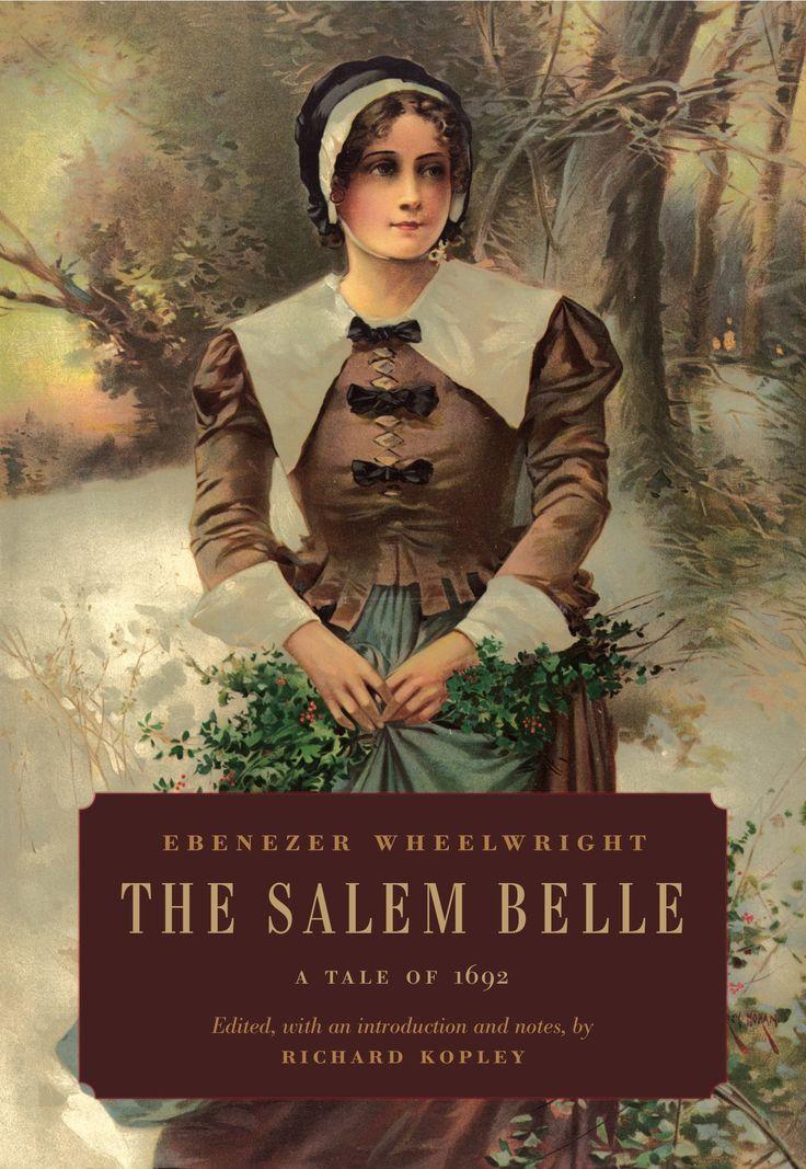 THE SALEM BELLE A TALE OF 1692 by Ebenezer Wheelwright