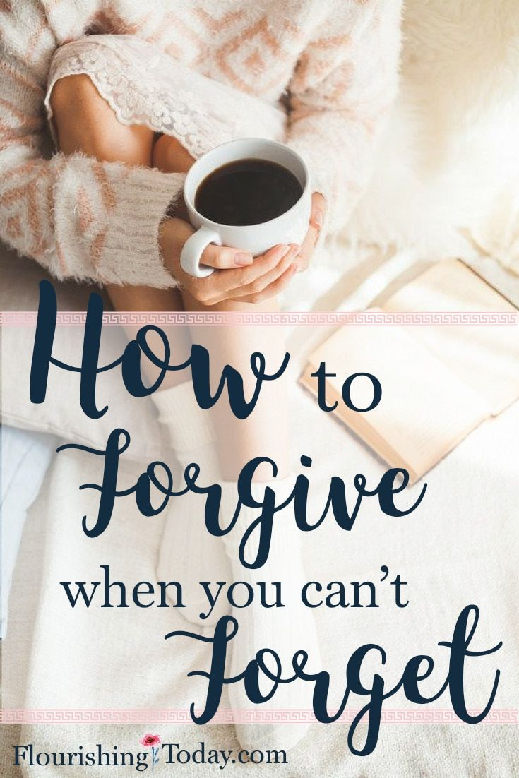 "Have you ever tried forgiving someone, only to have the ""feelings"" come up again? Here are a few tips on how to forgive when you can't forget."
