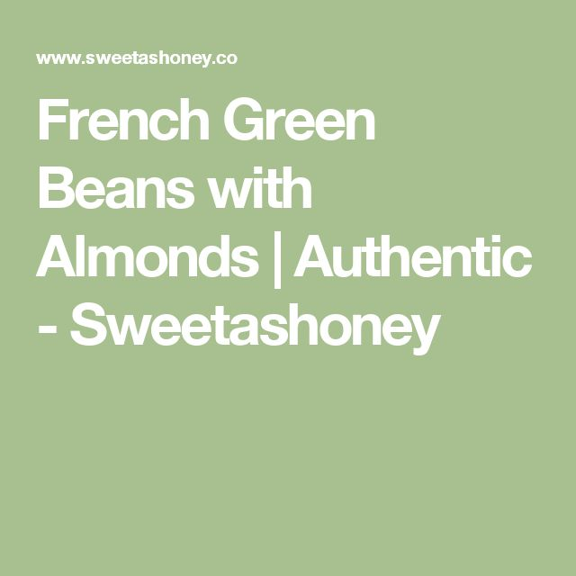 French Green Beans with Almonds | Authentic - Sweetashoney
