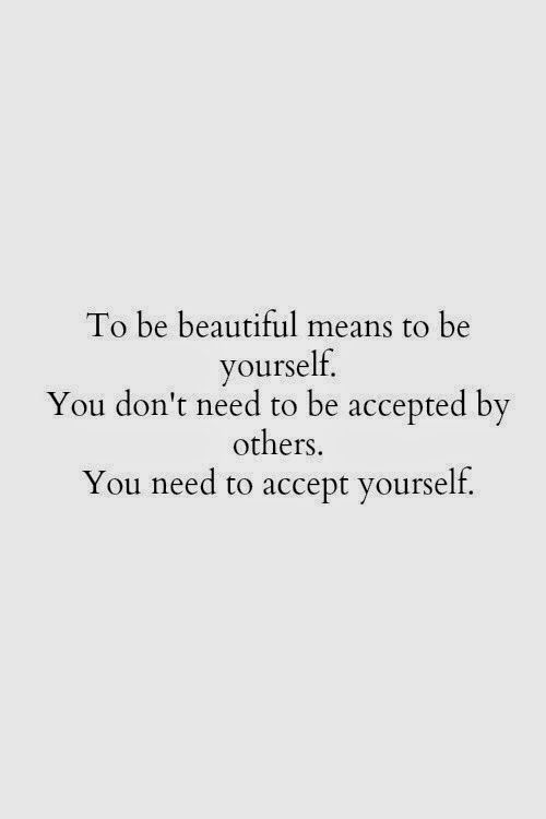 """""""To be beautiful means to be yourself. You don't need to be accepted by others. You need to accept yourself."""" #quote"""