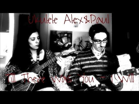 Ukulele Alex&Paul - Till There Was You/I WIll - Beatles Mash Up Cover - YouTube