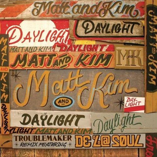 Matt and Kim : Daylight (Troublemaker Remix Featuring De La Soul)Features De, Remix Features, Daylight Troublemaker, La Soul, Troublemaker Remix