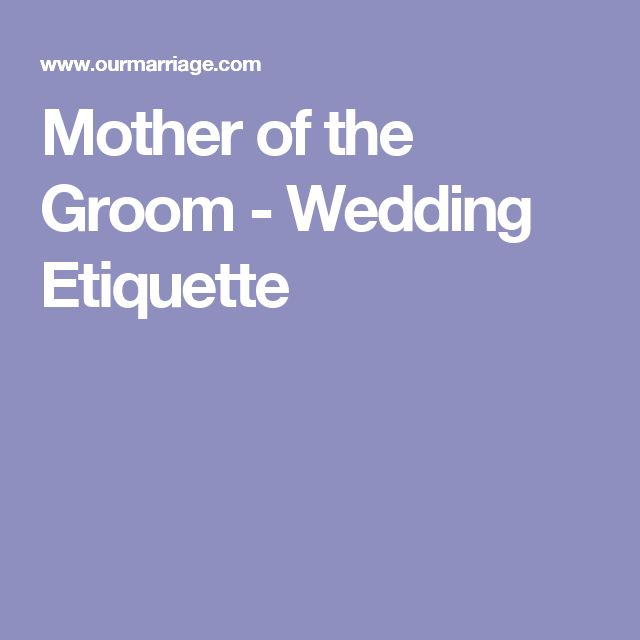 Mother of the Groom - Wedding Etiquette