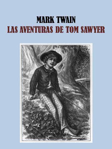 LAS AVENTURAS DE TOM SAWYER (Spanish Edition) by MARK TWAIN. $1.16. 179 pages