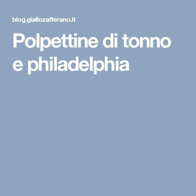 Polpettine di tonno e philadelphia