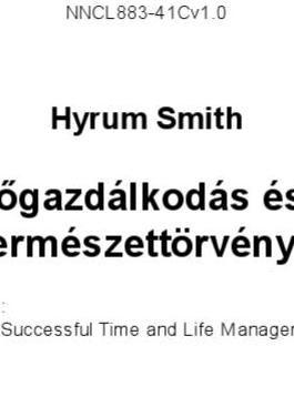 #ClippedOnIssuu from Hyrum Smith - A Sikeres Időgazdálkodás és Életvitel 10 Természettörvénye
