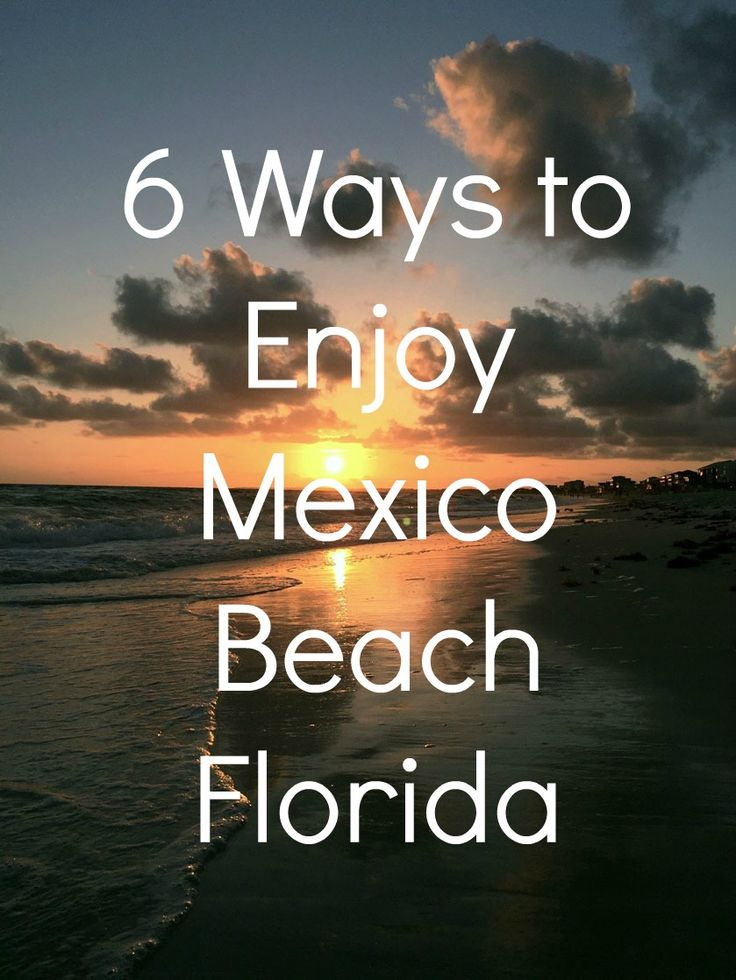 6 Ways to Enjoy Mexico Beach, Florida