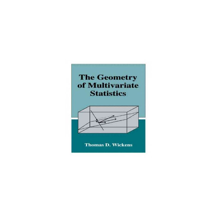 The Geometry of Multivariate Statistics (Hardcover)